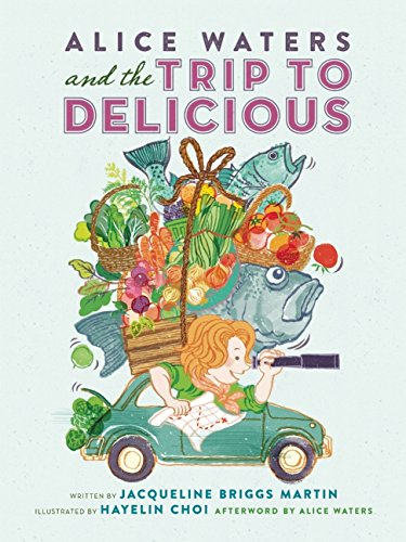 9780983661566: Alice Waters and the Trip to Delicious (Food Heroes)
