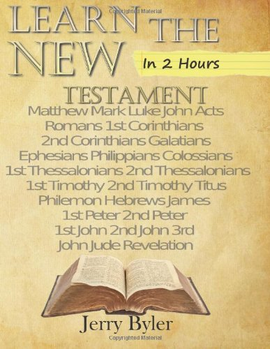 Learn The New Testament In Two Hours: Byler, Jerry