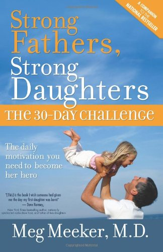 9780983662020: Strong Fathers, Strong Daughters: The 30-Day Challenge