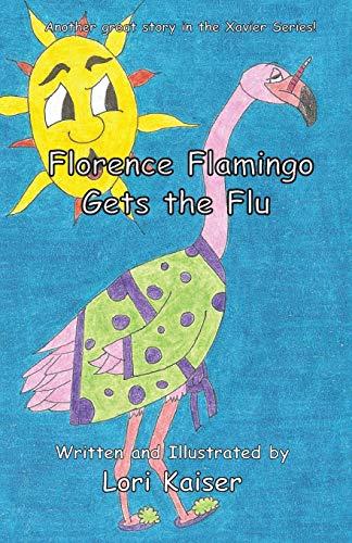 9780983665151: Florence Flamingo Gets the Flu