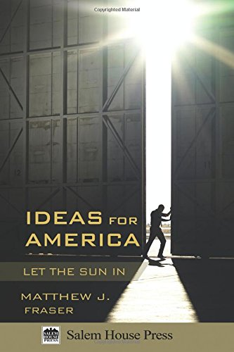9780983666530: Ideas for America: Let the Sun In