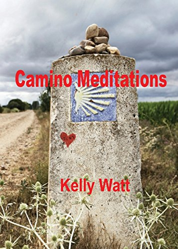 Camino Meditations: Watt, Kelly