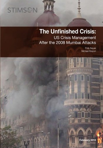 9780983667414: The Unfinished Crisis: US Crisis Management After the 2008 Mumbai Attacks