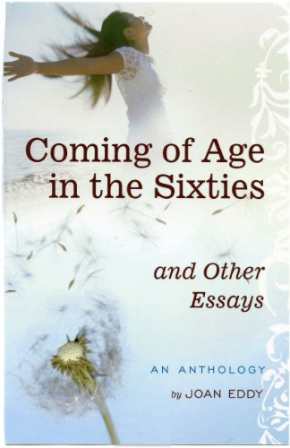 9780983667544: Coming of Age in the Sixties and Other Essays