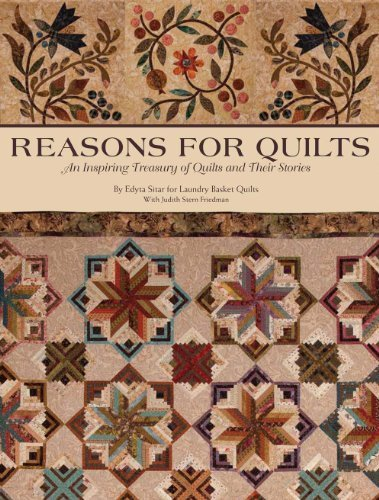 9780983668800: Reasons for Quilts: An Inspiring Treasury of Quilts and Their Stories with 9 Patterns on Bonus CD
