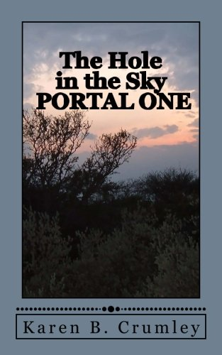 HOLE IN THE SKY: Crumley, Karen B.
