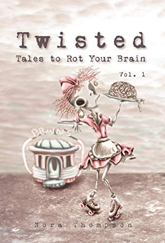 9780983669906: Twisted: Tales to Rot Your Brain Vol. 1