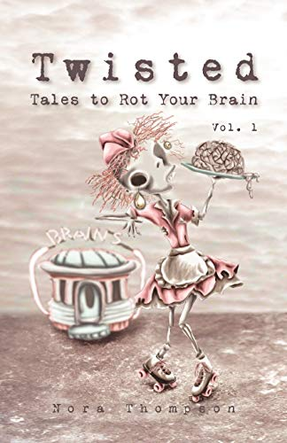 9780983669913: Twisted: Tales to Rot Your Brain Vol. 1