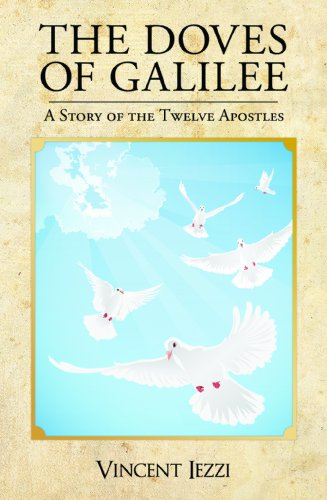 9780983674092: The Doves of Galilee: A Story of the Twelve Apostles