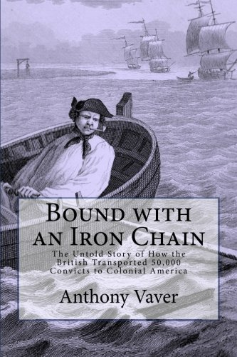 Bound with an Iron Chain: Vaver, Anthony