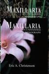 9780983674719: Maxillaria. An unfinished monograph. Compiled and edited by Patricia A. Harding, Michael McIllmurry and Mario Blanco. 2 volumes.