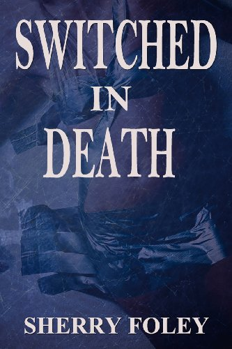 Switched in Death: Foley, Sherry