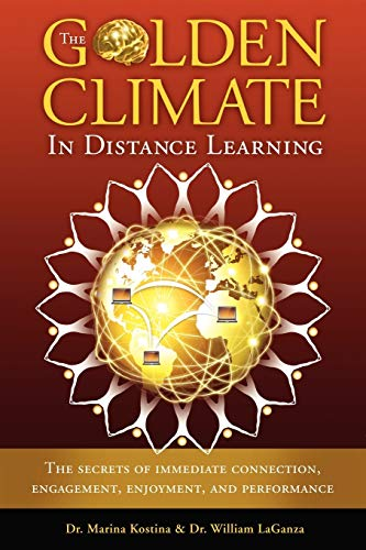 The Golden Climate in Distance Learning: The: LaGanza, Dr. William,