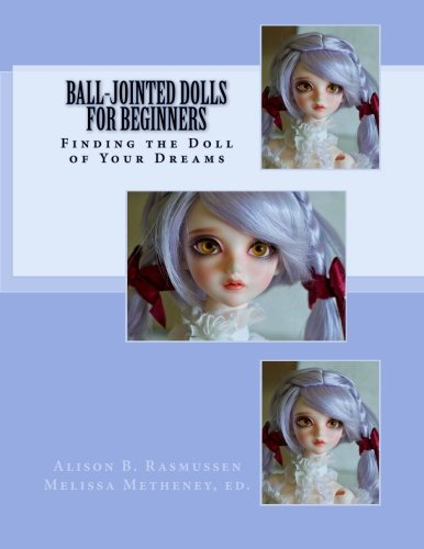 9780983681601: Ball-Jointed Dolls for Beginners: Finding the Doll of Your Dreams