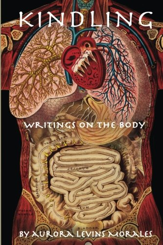 9780983683131: Kindling: Writings On the Body