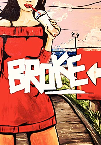 Broke: The Graphic Novel