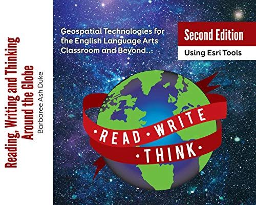 9780983684725: Reading, Writing and Thinking Around the Globe: Geospatial Technologies for the English Language Arts Classroom and Beyond