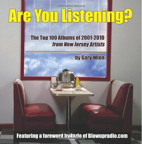 9780983685715: Are You Listening? The Top 100 Albums of 2001-2010 by New Jersey Artists (B/W VERSION)