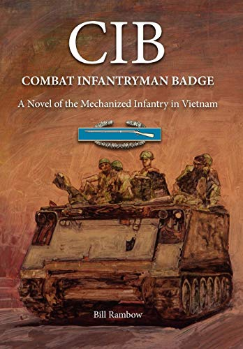 9780983687894: CIB: Combat Infantryman Badge: A Novel of the Mechanized Infantry in Vietnam