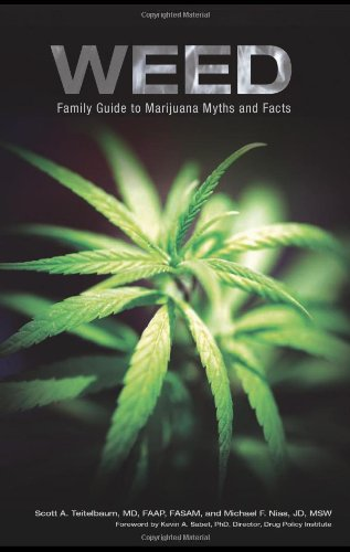 Weed: Family Guide to Marijuana Myths and Facts: Scott A. Teitelbaum