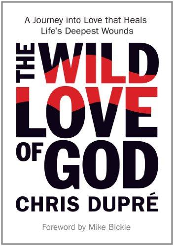 9780983693611: The Wild Love of God