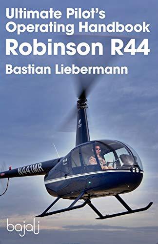 9780983696209: Ultimate Pilot's Operating Handbook - Robinson R44