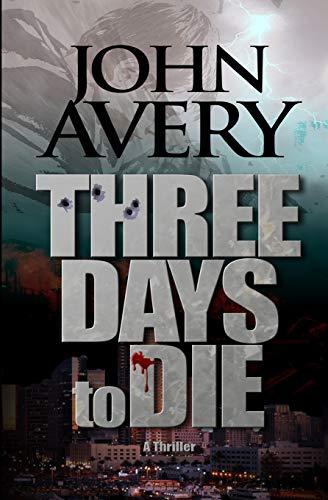 9780983696308: Three Days to Die