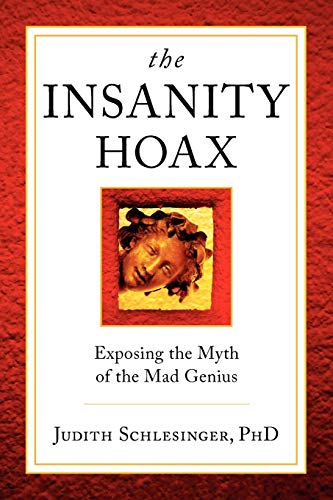 9780983698241: The Insanity Hoax: Exposing the Myth of the Mad Genius