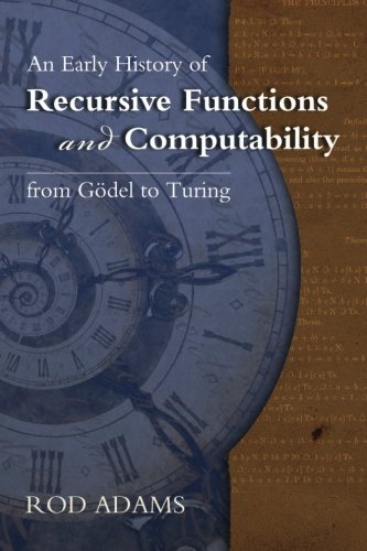 9780983700401: An Early History of Recursive Functions and Computability from Godel to Turing