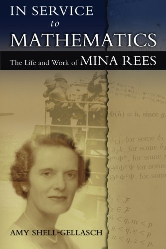 9780983700418: In Service to Mathematics: The Life and Work of Mina Rees