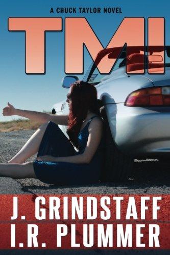 TMI: A Chuck Taylor Novel, Vol. 1: I R Plummer, J Grindstaff
