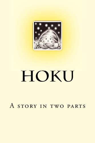 9780983704751: Hoku: A story in two parts