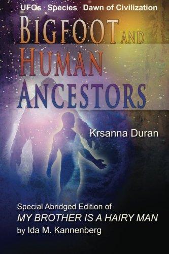 9780983705130: Bigfoot and Human Ancestors: UFOs, Species and Dawn of Civilization