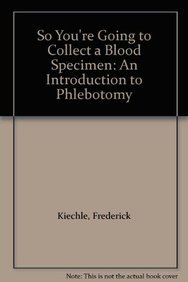 9780983706847: So You're Going to Collect a Blood Specimen: An Introduction to Phlebotomy