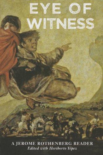 Eye of Witness: A Jerome Rothenberg Reader (0983707995) by Jerome Rothenberg