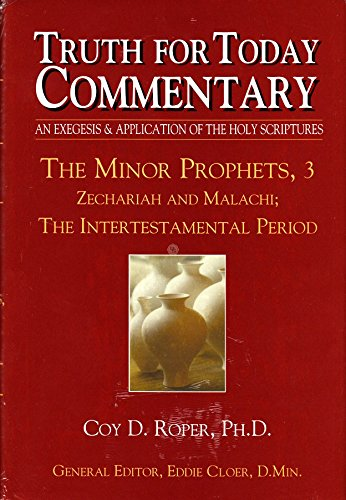 9780983709886: The Minor Prophets, 3: Zechariah and Malachi; Truth for Today Commentary