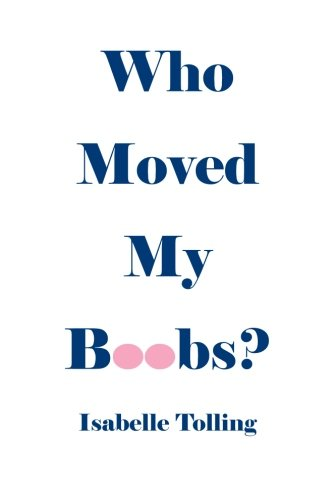 Who Moved My Boobs: Isabelle Tolling
