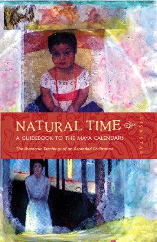 9780983715139: Natural Time: A Guidebook to the Maya Calendars