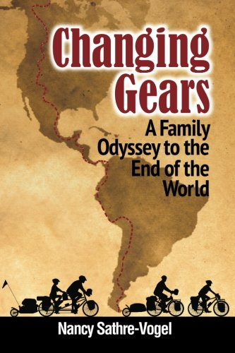 9780983718734: Changing Gears: A Family Odyssey to the End of the World