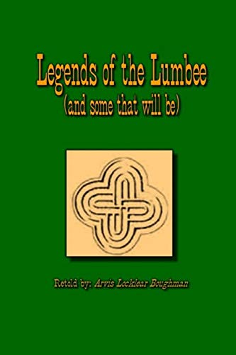 Legends of The Lumbee (and some that
