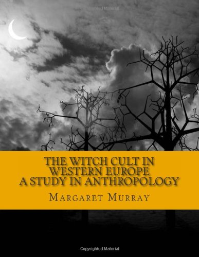 9780983719717: The Witch Cult in Western Europe: A Study in Anthropology