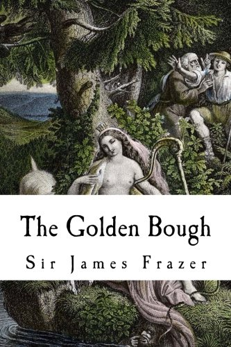 9780983719748: The Golden Bough: A Study of Magic and Religion