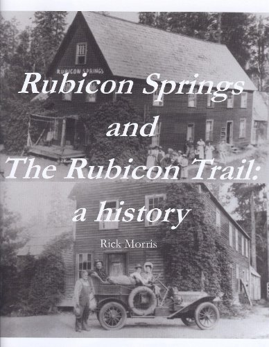 9780983720300: Rubicon Springs and The Rubicon Trail: a history