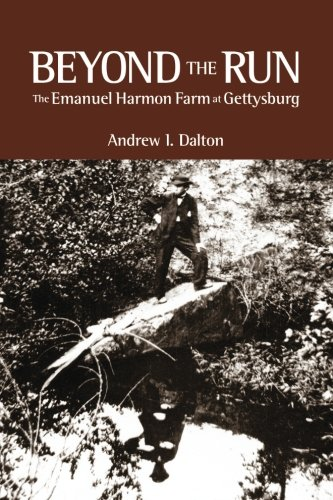 9780983721345: Beyond The Run: The Emanuel Harmon Farm at Gettysburg