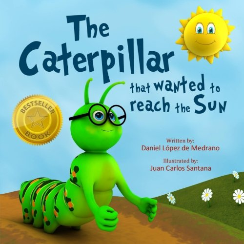 9780983723356: The caterpillar that wanted to reach the Sun