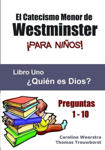 9780983724957: El Catecismo Menor de Westminster para Niños: Libro 1: ¿Quién es Dios? (Volume 1) (Spanish Edition)