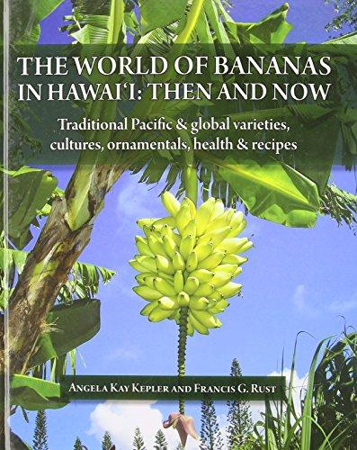 The World of Bananas in Hawaii: Then: Kepler, Angela Kay;