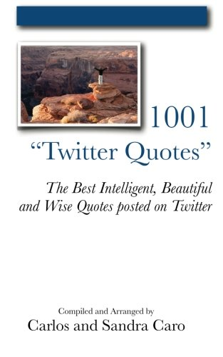 "9780983727927: 1001 ""Twitter Quotes"": The Best Intelligent, Beautiful and Wise Quotes posted on Twitter"