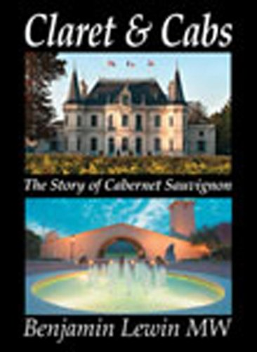 9780983729211: Claret and Cabs: The Story of Cabernet Sauvignon