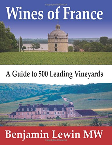 Wines of France: A Guide to 500: Benjamin Lewin MW